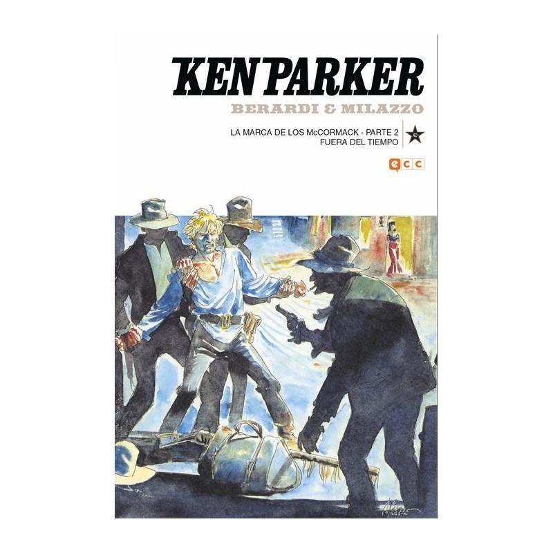 KEN PARKER Nº 40: LA MARCA DE LOS MCCORMACK PARTE 2 / FUERA DEL TIEMPO