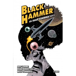BLACK HAMMER VOL. 04: LA EDAD SOMBRIA PARTE 2
