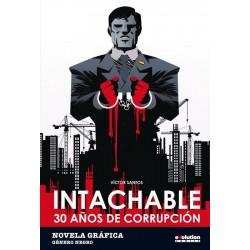 INTACHABLE 30 AÑOS DE CORRUPCIÓN