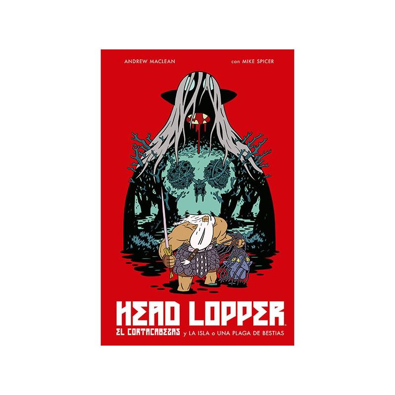 HEAD LOPPER VOL 1: EL CORTACABEZAS Y LA ISLA O UNA PLAGA DE BESTIAS