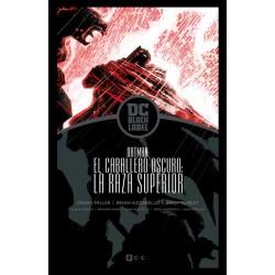 BATMAN: EL REGRESO DEL CABALLERO OSCURO – LA RAZA SUPERIOR – EDICIÓN DC BLACK LABEL