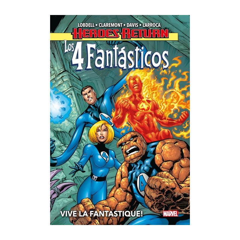 HEROES RETURN. LOS 4 FANTÁSTICOS VOL. 01 VIVE LA FANTASTIQUE!