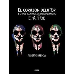 EL CORAZON DELATOR Y OTROS RELATOS EXTRAORDINARIOS DE E. A. POE