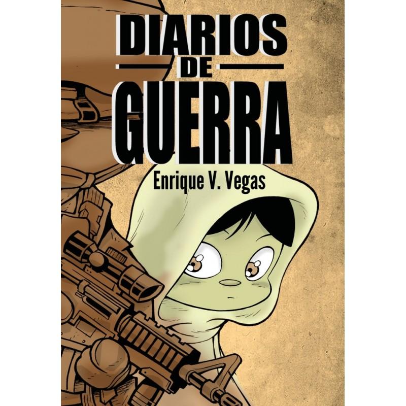 DIARIOS DE GUERRA. RELATOS DE LA GUERRA DE AFGANISTÁN