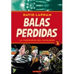 BALAS PERDIDAS VOL. 01: LA INOCENCIA DEL NIHILISMO