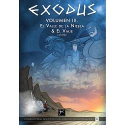 EXODUS VOL. 03: EL VALLE DE LA NIEBLA & EL VIAJE